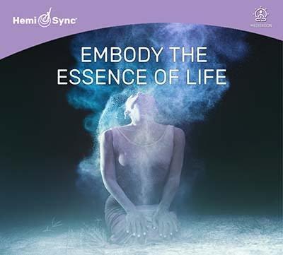 Embody The Essence of Life