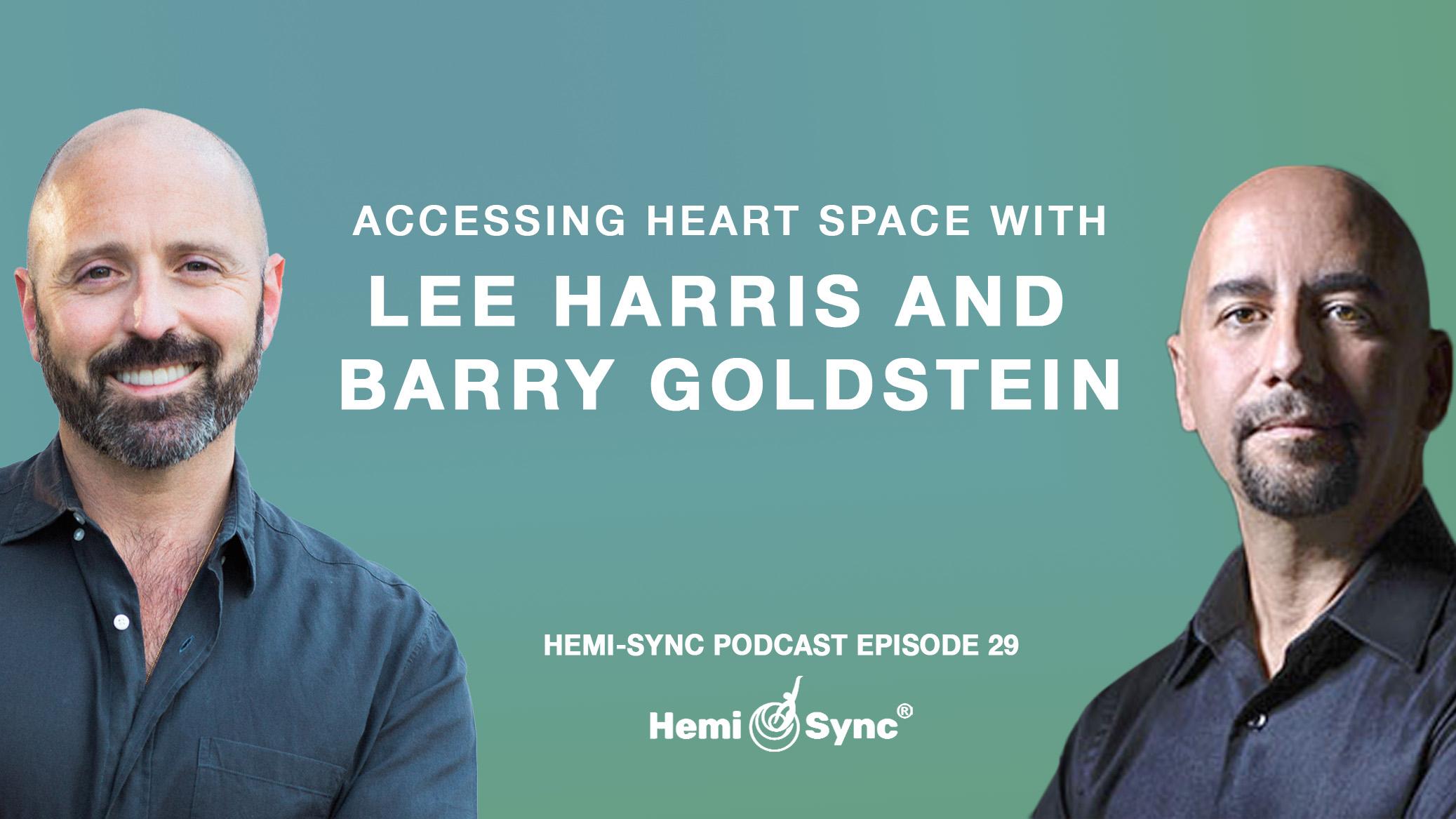 Hemi_Sync_Lee Harris and Barry Goldstein_Ep29